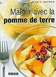 echange, troc Silvia Bryner - Maigrir avec la pomme de terre