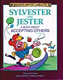 img - for Sylvester the Jester: A Book About Accepting Others (Building Christian Character) book / textbook / text book