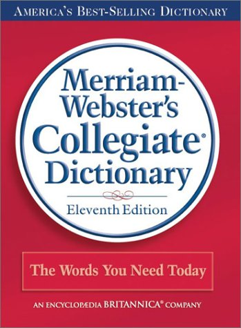 Merriam-Webster's Collegiate Dictionary, 11th Edition...