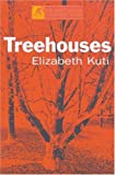 img - for By Elizabeth Kuti Treehouses (Modern Plays) [Paperback] book / textbook / text book