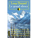 Le Grand Silencepar Loup Durand