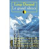 Le Grand Silencepar Loup Durand