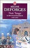 echange, troc Régine Deforges - La Bicyclette bleue, tome 4 : Noir tango