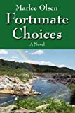 img - for Fortunate Choices: A Novel book / textbook / text book