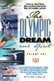 The Olympic Dream and Spirit Volume 1: Stories of courage, perseverance and dedication