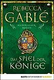 Das Spiel der K�nige: Historischer Roman (Waringham Saga 3) (German Edition)
