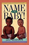 img - for Name That Baby!: Every Parent's Guide to Names   [NAME THAT BABY] [Paperback] book / textbook / text book
