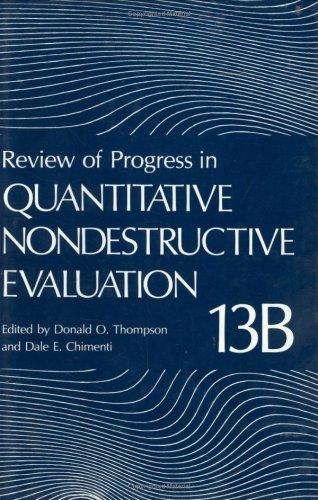 Review of Progress in Quantitative Nondestructive Evaluation, Vol. 13 (2 Parts) (v. 13)