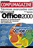 img - for MS Office 2000 Tecnicas Avanzadas con CD-ROM: Manuales Compumagazine, en Espanol / Spanish (Compumagazine; Coleccion de Libros & Manuales) (Spanish Edition) book / textbook / text book