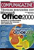 img - for MS Office 2000 Tecnicas Avanzadas con CD-ROM: Manuales Compumagazine, en Espanol / Spanish (Compumagazine; Coleccion de Libros & Manuales) (Spanish Edition) book / textbook / text book
