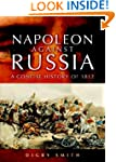 Napoleon Against Russia: A Concise Hi...