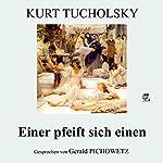Einer pfeift sich einen   Kurt Tucholsky