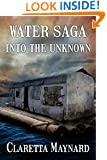 Water Saga: Part 2 - Into The Unknown: (A Post Apocalyptic Story)
