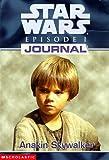 Anakin Skywalker (Star Wars Episode 1, Journal #1) (0590520938) by Strasser, Todd