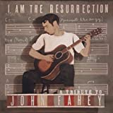 I Am The Resurrection: A Tribute To John Fahey Various Artists