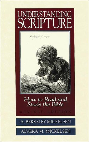 Understanding Scripture: How To Read and Study the Bible, Alvera M. Mickelsen