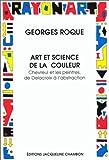 echange, troc Georges Roque - Art et science de la couleur : Chevreul et les peintres, de Delacroix à l'abstraction