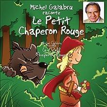 Michel Galabru raconte Le Petit Chaperon Rouge | Livre audio Auteur(s) : Charles Perrault Narrateur(s) : Michel Galabru