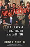 img - for Nullification: How to Resist Federal Tyranny in the 21st Century book / textbook / text book