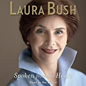 Spoken from the Heart | [Laura Bush]