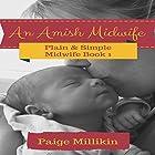 An Amish Midwife: Plain & Simple Midwife, Book 1 Hörbuch von Paige Millikin Gesprochen von: Kathy Garner
