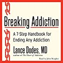 Breaking Addiction: A 7-Step Handbook for Ending Any Addiction Audiobook by Lance M. Dodes Narrated by John Meagher