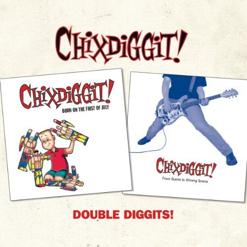 Double Diggits! by Chixdiggit! (2013-07-23)