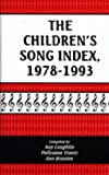 img - for The Children's Song Index, 1978-1993 book / textbook / text book