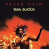 "Bush Doctorvon ""Peter Tosh"""