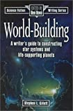 World-Building (Science Fiction Writing) (158297134X) by Stephen L. Gillett