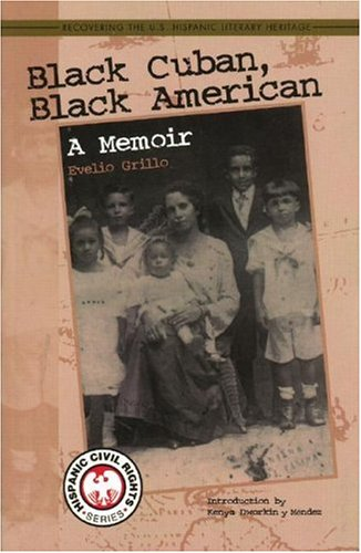 Black Cuban, Black American: A Memoir (Hispanic Civil...