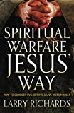 Bestselling author and respected scholar Larry Richards offers an easy-to-follow, practical, and balanced approach to spiritual warfare based on a study of how Jesus did it.