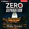 Zero Separation: Donovan Nash, Book 3 Audiobook by Philip Donlay Narrated by Luke Daniels