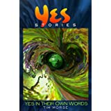 Yesstories: Yes In Their Own Wordsby Tim Morse