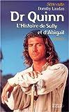 echange, troc Dorothy Laudan - Dr Quinn - L'Histoire de Sully et d'Abigail