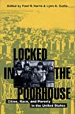 img - for Locked in the Poorhouse: Cities, Race, and Poverty in the United States book / textbook / text book