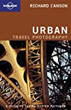 URBAN PHOTOGRAPHY (Lonely Planet How To)