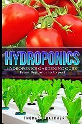 Hydroponics: Hydroponics Gardening Guide (Hydroponics, Gardening, Self Sufficiency)