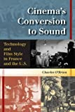 img - for Cinema's Conversion to Sound: Technology and Film Style in France and the U.S. book / textbook / text book