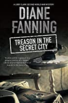 Treason In The Secret City: A World War Two Mystery Set In Tennessee (a Libby Clark Mystery)