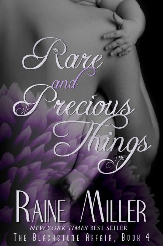 Raine Miller - Rare and Precious Things: The Blackstone Affair, Book 4 (English Edition)