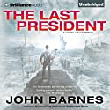 The Last President: Daybreak, Book 3 Audiobook by John Barnes Narrated by Angela Dawe