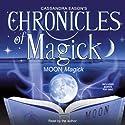 Chronicles of Magick: Moon Magick  by Cassandra Eason Narrated by Cassandra Eason