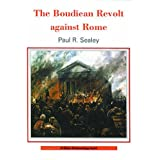 The Boudican Revolt Against Rome (Shire Archaeology)by Paul R. Sealey