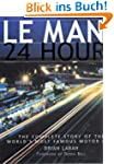 Le-Mans - 24 Hours: The Complete Stor...