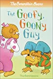 Berenstain Bears the Goofy Goony Guy (Berenstain Bears First Time Chapter Books) (061333812X) by Berenstain, Stan