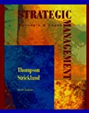 Strategic Management: Concepts and Cases (0256162050) by Arthur A. Thompson