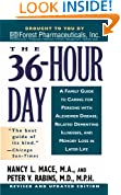 The 36 Hour Day: A Family Guide to Caring for Persons with Alzheimer Disease, Related Dementing Illnesses, and Memory Loss in Later Life