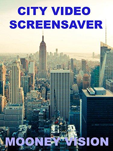 City Video Screensaver Set To Music