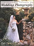 img - for Professional Secrets of Wedding Photography by Douglas Allen Box (2003-02-01) book / textbook / text book